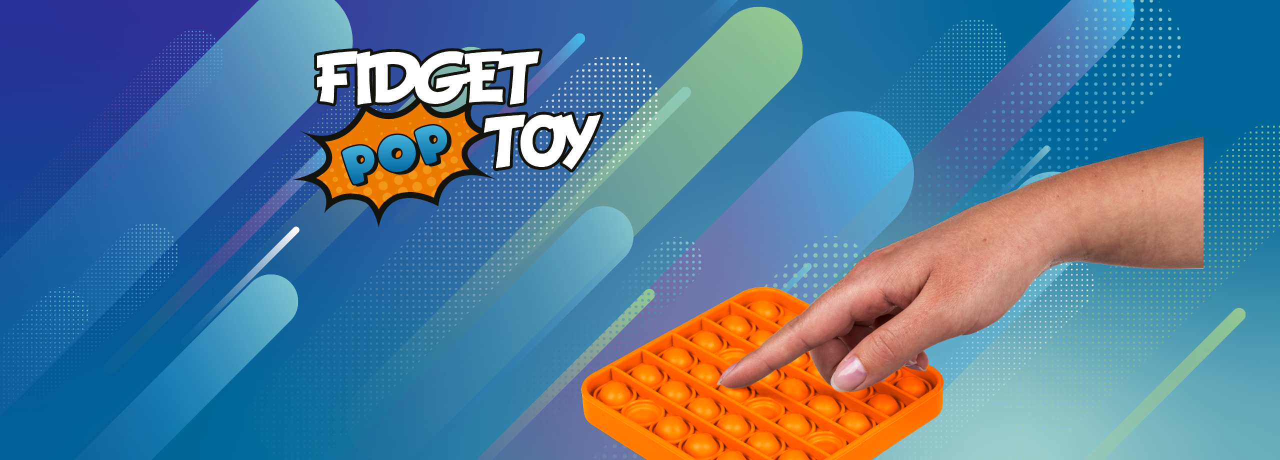 Homepage Header - Fidget Pop Toy